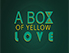 A Box of Yellow Love